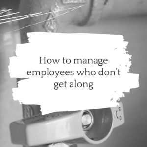 PIRB How to manage employees who don't get along
