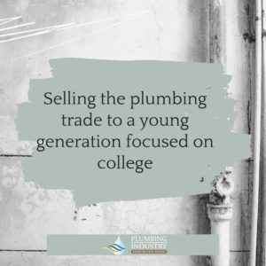 Selling the plumbing trade to a young generation focused on college